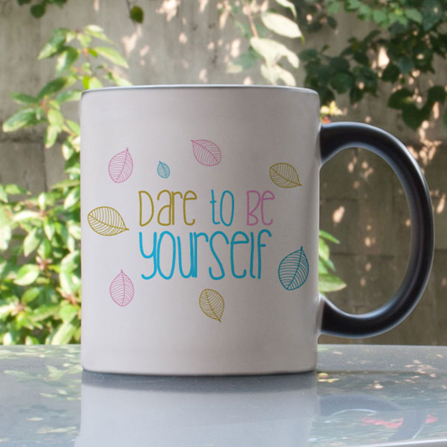 Dare to be yourself Personalized Magic Mug
